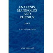 Analysis, Manifolds and Physics: Pt. 2 by Yvonne Choquet-Bruhat