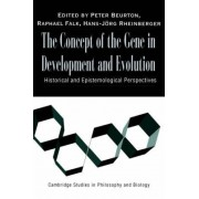 The Concept of the Gene in Development and Evolution by Peter J. Beurton