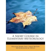 A Short Course in Elementary Meteorology by Great Britain Meteorological Henry Pick