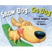 Snow Dog, Go Dog by Deborah Heiligman