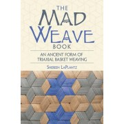 The Mad Weave Book: An Ancient Form of Triaxial Basket Weaving