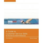 A Guide to Customer Service Skills for the Service Desk Professional by Donna Knapp