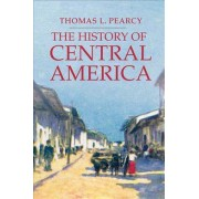 The History of Central America by Thomas L Pearcy