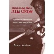 Brushing Back Jim Crow by Bruce Adelson