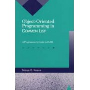 Object-Oriented Programming in Common LISP by Sonya E Keene