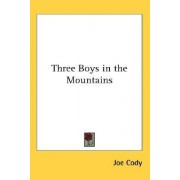 Three Boys in the Mountains by Joe Cody
