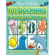 How to Draw 101 Dolphins & Other Sea Animals by Top That! Kids