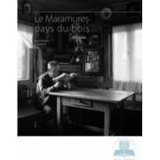 Maramures tara lemnului - lb. franceza - Dan Dinescu Ana Barca