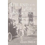 The End of the Age of Innocence by A. Price