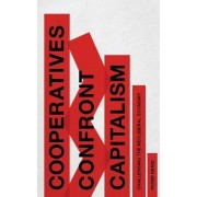 Cooperatives Confront Capitalism by Peter Ranis