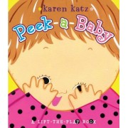 Peek-A-Baby by Karen Katz