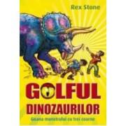 Golful dinozaurilor. Goana monstrului cu trei coarne - Rex Stone