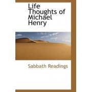 Life Thoughts of Michael Henry by Sabbath Readings