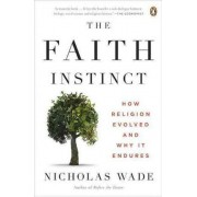 The Faith Instinct by Professor of Visual Psychology Nicholas Wade