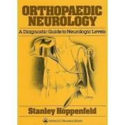 Orthopaedic Neurology by Stanley Hoppenfeld