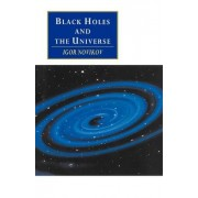 Black Holes and the Universe by I.D. Novikov