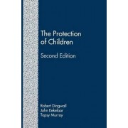 The Protection of Children (Second Edition) by Professor Robert Dingwall