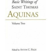 The Basic Writings of Saint Thomas Aquinas: v. 2 by Saint Thomas Aquinas