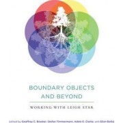 Boundary Objects and Beyond by Geoffrey C. Bowker