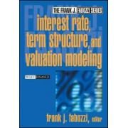 Interest Rate, Term Structure and Valuation Modeling by Frank J. Fabozzi