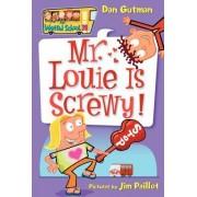 My Weird School #20: Mr. Louie Is Screwy! by Dan Gutman