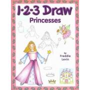 1-2-3 Draw Princesses by Freddie Levin