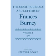The Court Journals and Letters of Frances Burney: 1787 Volume II by Stewart J. Cooke