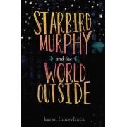 Starbird Murphy and the World Outside by Karen Finneyfrock