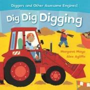Dig Dig Digging by Margaret Mayo