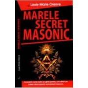 Marele secret masonic - Louis-Marie Oresve
