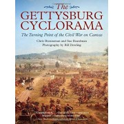 Bill Dowling The Gettysburg Cyclorama: The Turning Point of the Civil War on Canvas