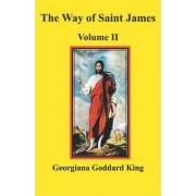 The Way of Saint James, Volume II by Georgiana Goddard King