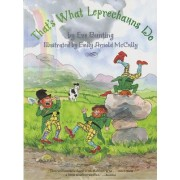 That's What Leprechauns Do by Eve Bunting