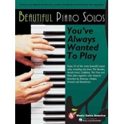 Beautiful Piano Solos You've Always Wanted to Play by Hal Leonard Publishing Corporation