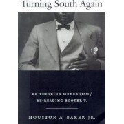 Turning South Again by Houston a. Baker