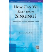 How Can We Keep from Singing? by Tom Fettke