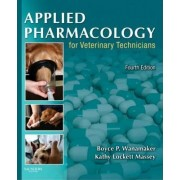 Applied Pharmacology for Veterinary Technicians by Boyce P. Wanamaker