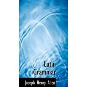 Latin Grammar by Joseph Henry Allen