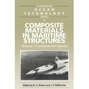 Composite Materials in Maritime Structures: Volume 1, Fundamental Aspects by R. A. Shenoi