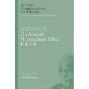 Aspasius: On Aristotle Nicomachean Ethics 1-4, 7-8 by Aspasius