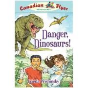 Danger, Dinosaurs! by Frieda Wishinsky