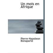 Un Mois En Afrique by Pierre Napoleon Bonaparte