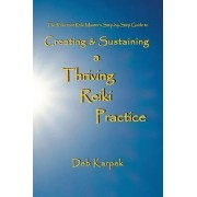Creating & Sustaining a Thriving Reiki Practice by Deb Karpek
