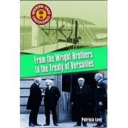 From the Wright Brothers to the Treaty of Versailles by Sean Sheehan