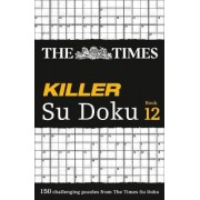 The Times Killer Su Doku: Book 12 by The Times Mind Games