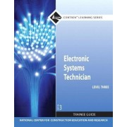 Electronic Systems Technician Level 3 Trainee Guide by Nccer