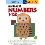 My Book of Numbers 1-120 by Kumon Publishing