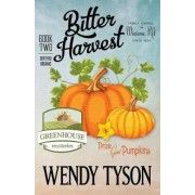 Bitter Harvest by Wendy Tyson
