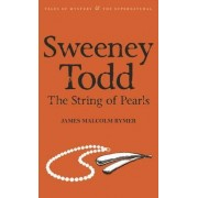 Sweeney Todd: The String of Pearls by James Malcolm Rymer