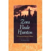 Zora Neale Hurston and American Literary Culture by M.Genevieve West